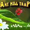 Ant Hill Trap